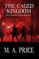 The Caged Kingdom (The Unforgiven Series #1)
