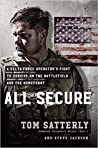 All Secure: A Delta Force Operator's Fight to Survive on the Battlefield and the Homefront