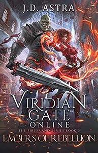 Embers of Rebellion (Viridian Gate Online: The Firebrand, #2)
