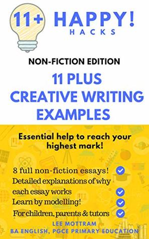 11 Plus Creative Writing Examples: Non-fiction Edition (The 11 Plus Happy Creative Writing Guide Book 3)