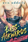 Bass-Ackwards (Wrong-Way, #1)