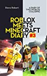 Roblox Meets Minecraft Diary #3: A Diary of Two Worlds Colliding