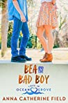 Bea and the Bad Boy: Young Adult Sweet Romance (Love in Ocean Grove Book 3)