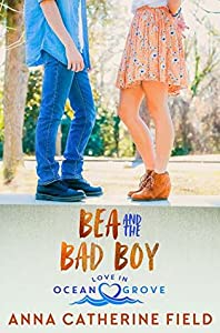 Bea and the Bad Boy (Love in Ocean Grove #3)