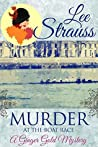 Murder at the Boat Club (A Ginger Gold Mystery #9)