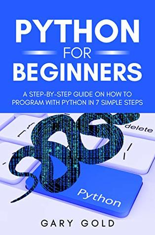 Python for beginners: A step-by-step guide on how to program