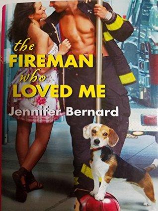 The Fireman Who Loved Me by Jennifer Bernard