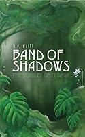Band of Shadows: The Scarlet Onyx Saga