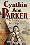 Cynthia Ann Parker: The Story of Her Capture (1886)