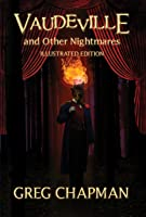 Vaudeville and Other Nightmares: Illustrated Edition