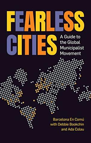 Fearless Cities by Barcelona En Comu