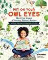 Put on Your Owl Eyes: Learn to Map, Track Animals, and Be a Nature Detective