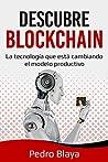 Descubre Blockchain: La tecnología que está cambiando el modelo productivo