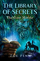 The Library of Secrets: The Giant Mistake