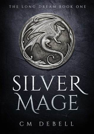 Silver Mage by C M Debell