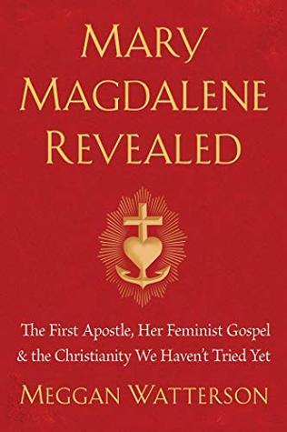Mary Magdalene Revealed by Meggan Watterson