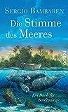 Die Stimme des Meeres: Ein Buch für Sanftmütige