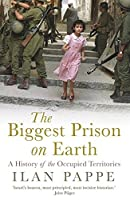 The Biggest Prison on Earth: A History of the Occupied Territories