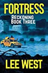 FORTRESS: A Post Apocalyptic-Dystopian EMP Attack Thriller (Reckoning Book 3)