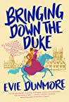 Bringing Down the Duke (A League of Extraordinary Women, #1) by Evie Dunmore