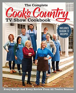 Terrific The Complete Cooks Country Tv Show Cookbook Season 12 By Download Free Architecture Designs Remcamadebymaigaardcom