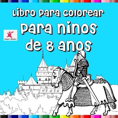 Libro Para Colorear Para Niños De 8 Años By Super Kinder