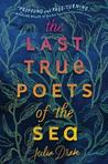 The Last True Poets of the Sea