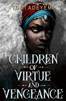 Children of Virtue and Vengeance (Legacy of Orïsha #2)