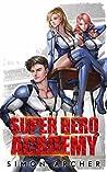 Super Hero Academy (Super Hero Academy, #1)