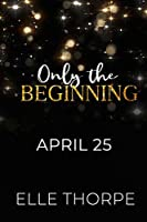 Only the Beginning (Only You Book 4)