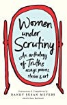Women Under Scrutiny: An Anthology of Truths, Essays, Poems, Stories and Art