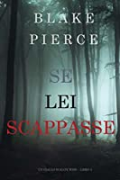 Se lei scappasse (Kate Wise #3)