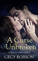 A Curse Unbroken: A Weird Girls Novel (Weird Girls #5)