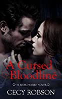 A Cursed Bloodline: A Weird Girls Novel (Weird Girls #4)