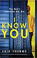 I Know You: A Gripping Suspense Thriller with a Heart-Stopping Twist
