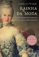 Rainha da moda: Como Maria Antonieta se vestiu para a Revolução