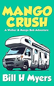 Mango Crush: A Mango Bob Adventure