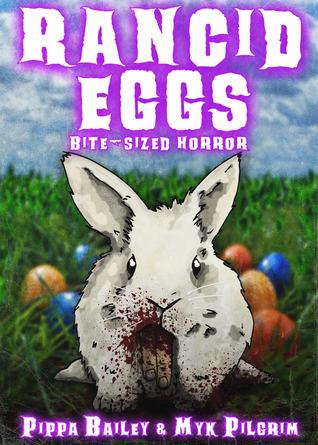 Rancid Eggs: Bite-sized Horror for Easter
