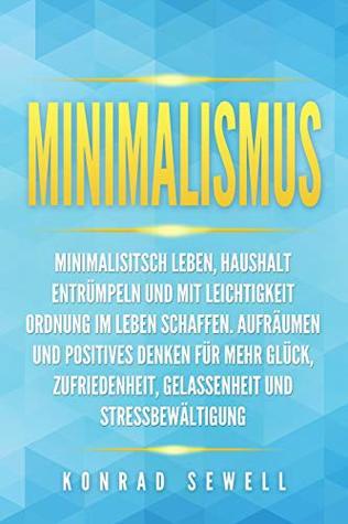 Minimalismus Minimalisitsch Leben Haushalt Entrumpeln Und