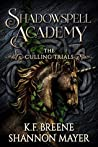 The Culling Trials 3 (Shadowspell Academy, #3)
