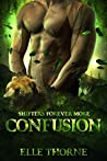 Confusion: Shifters Forever Worlds (Shifters Forever More Book 1)