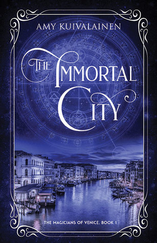 The Immortal City (The Magicians of Venice, #1)