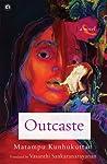 Outcaste: A Novel