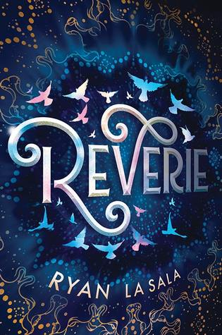 3 Reasons To Read…Reverie by Ryan La Sala