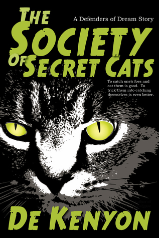 The Society of Secret Cats (Defenders of Dream, #1)