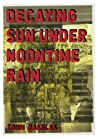 Decaying Sun Under Noontime Rain