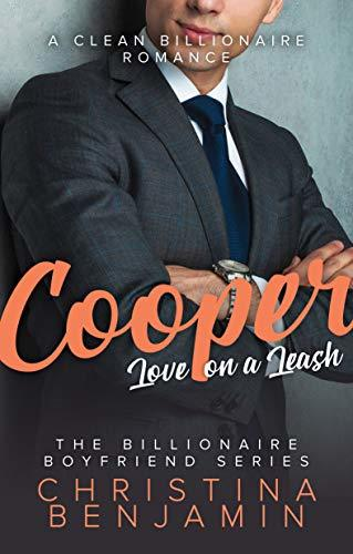Christina Benjamin - (Billionaire's Boyfriend 2) Cooper; Love on the Leash