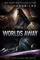Worlds Away (Alpha Alien Abduction Tale, #1)