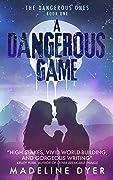 A Dangerous Game: The Dangerous Ones