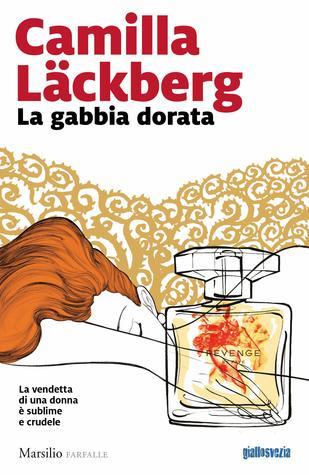 La gabbia dorata by Camilla Läckberg